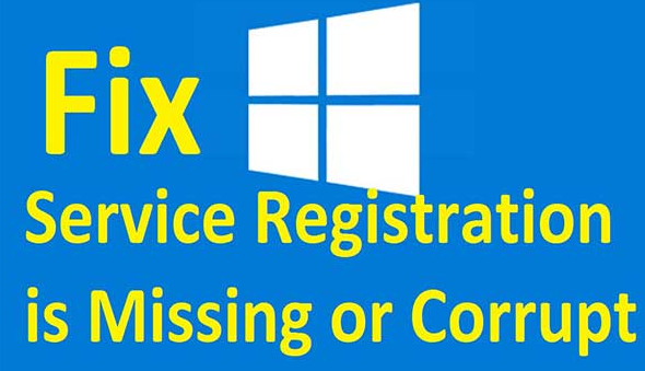 [FIXED] Service Registration is Missing or Corrupt Windows 10 Solved